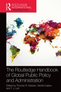 The Routledge Handbook of Global Public Policy and Administration is a comprehensive leading-edge guide for students, scholars and practitioners of public policy and administration. Public policy and administration are key aspects of modern societies that affect the daily lives of all citizens Book Title